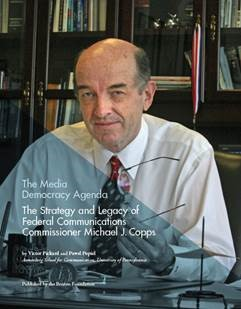 The Media Democracy Agenda: The Strategy and Legacy of FCC Commissioner Michael J. Copps