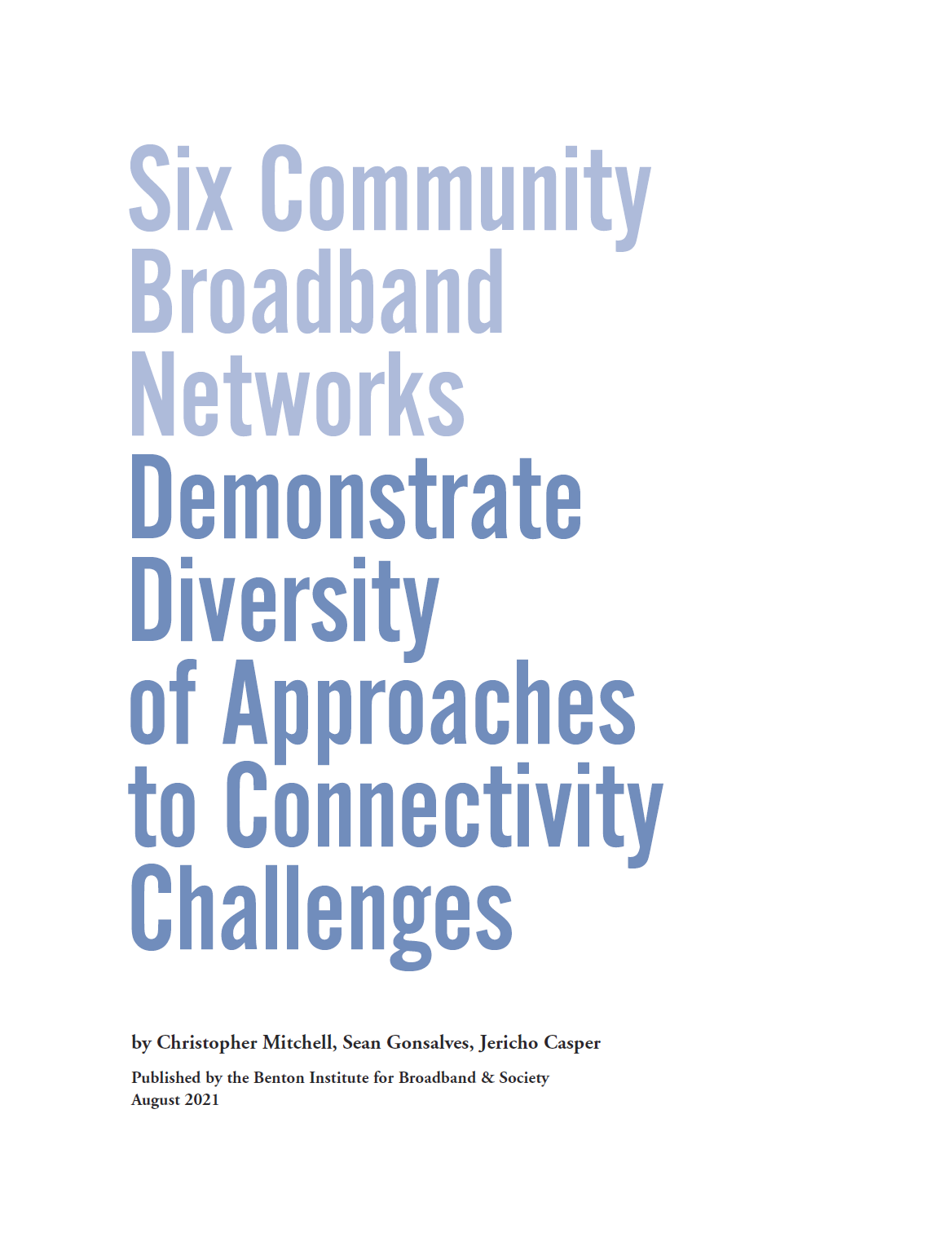 Six Community Broadband Networks Demonstrate Diversity of Approaches to Connectivity Challenges